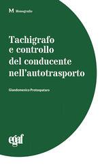 Tachigrafo e controllo del conducente nell'autotrasporto