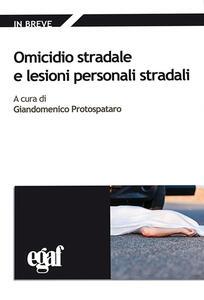 Omicidio stradale e lesioni personali stradali