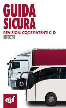 Guida sicura revisioni CQC e patenti C, D. Quiz.pdf