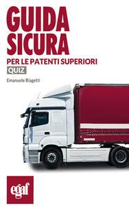 Guida sicura per le patenti superiori. Quiz