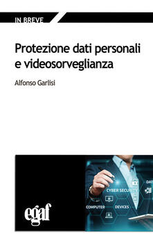 Protezione dati personali e videosorveglianza.pdf