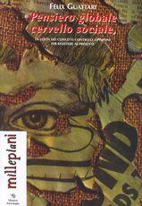 Libro Pensiero globale, cervello sociale Félix Guattari