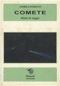 Comete. Gli astri «chiomati» del sistema solare. Con CD-ROM