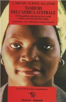 Tamburi dellAfrica australe. Il Mozambico attraverso i secoli. Canti e racconti dei Ba-Ronga. Con CD Audio.pdf