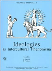Melammu Symposia III. Ideologies as intercultural phenomena. Proceedings of the third annual symposium (Chicago, 27-31 October 2000)