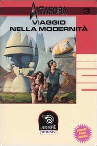 Antasofia. Vol. 3: Viaggio nella modernità.