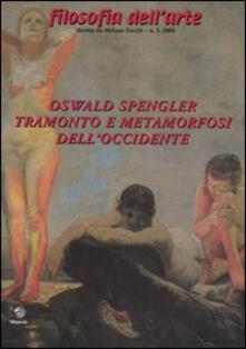 Oswald Spengler. Tramonto e metamorfosi dell'Occidente - copertina