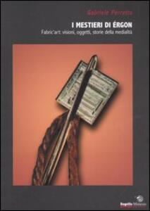 I mestieri di érgon. Fabric'art: visioni, oggetti, storie della medialità