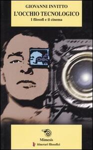 L' occhio tecnologico. I filosofi e il cinema