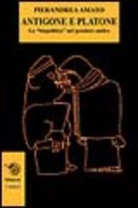 Antigone e Platone. La «biopolitica» nel pensiero antico