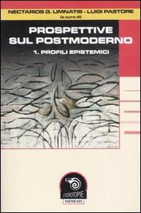 Prospettive sul postmoderno. Vol. 1: Profili epistemici.