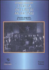 L' Italia dei liberi muratori. Brevi biografie di massoni famosi