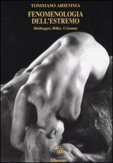 Camfeed.it Fenomenologia dell'estremo. Heidegger, Rilke, Cézanne Image