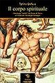 Il corpo spirituale. Ontologie «sottili» da Paolo di Tarso a Friedrich Christoph Oetinger