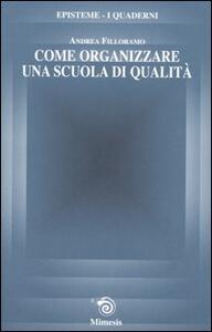 Libro Come organizzare una scuola di qualità Andrea Filloramo