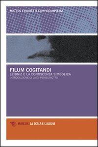 Libro Filum cogitandi. Leibniz e la conoscenza simbolica Matteo Favaretti Camposampiero