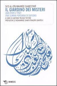 Il giardino dei misteri (Golshan-e raz). Una summa persiana di sufismo