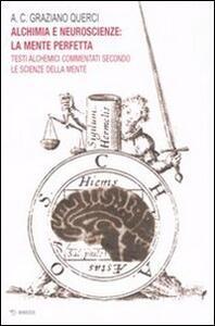 Alchimia e neuroscienze: la mente perfetta. Testi alchemici commentati secondo le scienze della mente