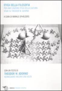 Etica della filosofia per una funzione etica della cultura. Studi su Theodor W. Adorno