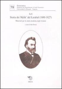 Storia dei Melik' del Larabal (1600-1827). Materiali per la storia moderna degli armeni