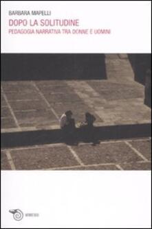 Voluntariadobaleares2014.es Dopo la solitudine. Pedagogia narrativa tra donne e uomini Image