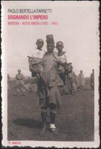 Sognando l'impero. Modena-Addis Abeba (1935-1941)
