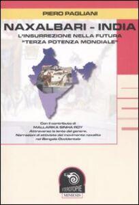 Naxalbari-India. L'insurrezione nella futura «terza potenza mondiale»