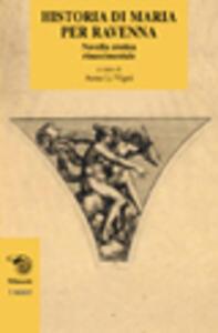 Historia di Maria per Ravenna. Novella erotica rinascimentale