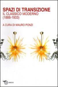 Spazi di transizione. Il classico moderno (1880-1933)