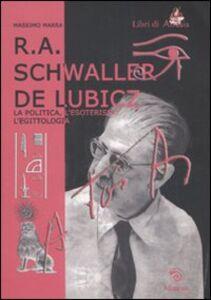 Libro R. A. Schwaller de Lubicz. La politica, l'esoterismo, l'egittologia Massimo Marra