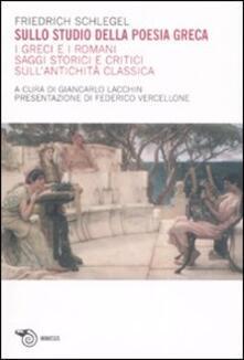 Rallydeicolliscaligeri.it Sullo studio della poesia greca. I greci e i romani. Saggi storici e critici sull'antichità classica Image