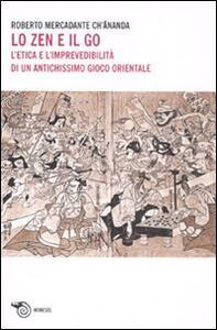 Lo Zen e il Go. L'etica e l'imprevedibilità di un antichissimo gioco orientale