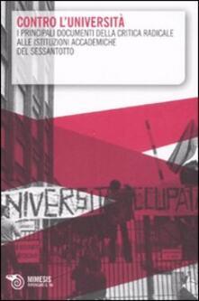 Milanospringparade.it Contro l'università. I principali documenti della critica radicale alle istituzioni accademiche del Sessantotto Image