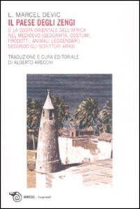 Il paese degli Zengi o la costa orientale dell'Africa nel medioevo. Geografia, costumi, prodotti, animali leggendari secondo gli scrittori arabi