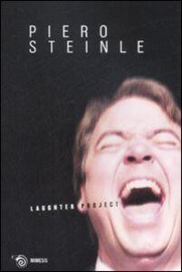 Laughter project. Catalogo della mostra (Milano, 16-30 settembre 2008). Ediz. italiana e inglese