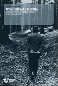 Appartenenza e alterità. Il concetto di storicità nella filosofia di Martin Heidegger