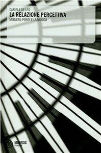 La relazione percettiva. Merleau-Ponty e la musica