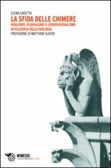 Premioquesti.it La sfida delle chimere. Realismo, pluralismo e convenzionalismo in filosofia della biologia Image
