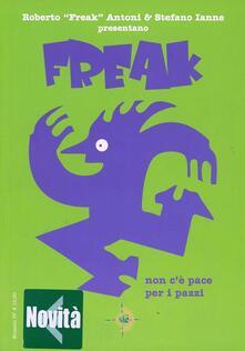 Fondazionesergioperlamusica.it Non c'è pace per i pazzi. Freak. Vol. 4 Image