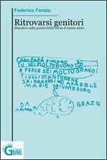 Libro Ritrovarsi genitori. Discutere sulla genitorialità verso il mutuo aiuto Federico Fenzio