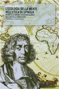 L' ecologia della mente nell'etica di Spinoza. Amore della natura e coscienzxa globale sulla via della complessità