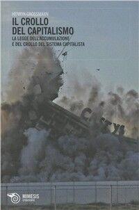 Il crollo del capitalismo. La legge dell'accumulazione e del crollo del sistema capitalista