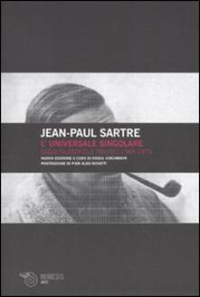 L' universale singolare. Saggi filosofici e politici 1965-1973