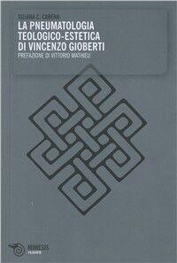 La pneumatologia teologico-estetica di Vincenzo Gioberti