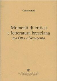 Momenti di critica e letteratura bresciana tra Otto e Novecento