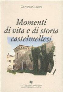 Momenti di vita e di storia castelmellesi