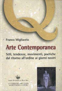 Arte contemporanea. Stili, tendenze, movimenti, poetiche, dal ritorno all'ordine ai giorni nostri