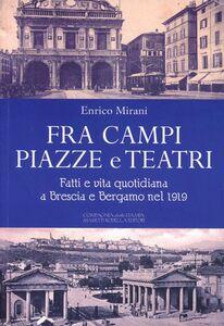 Fra campi, pizze e teatri. Fatti e vita quotidiana a Brescia e Bergamo nel 1919