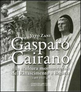 Gasparo Cairano e la scultura monumentale del Rinascimento a Brescia (1489-1517 c.a.)