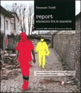 Report emozioni fra le macerie. Cronache dalla missione di soccorso in Abruzzo